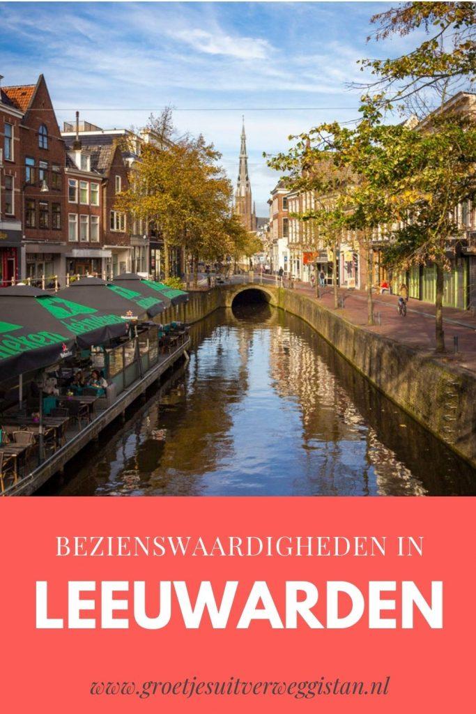 Pinterestafbeelding: wat te doen in Leeuwarden? De mooiste tips en leukse bezienswaardigheden